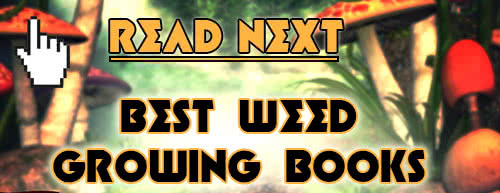 Read next: Best Weed Growing Books