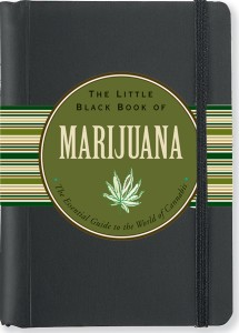 The Little Black Book of Marijuana: The Essential Guide to the World of Cannabis