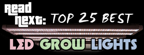 Read next: Top 25 Best LED Grow Lights 2019